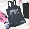 Running On Ketones Burnout Tank