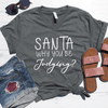 Santa Why You Be Judging V-Neck Tee