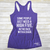 Some People Just Need a High Five. In The Face. With a Chair. Eco Tank