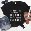 Somewhere Between a Donut and a Juice Cleanse V-Neck Tee