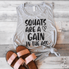 Squats Are A Gain In The Ass Muscle Tank