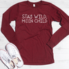 Stay Wild Moon Child Long Sleeve Shirt