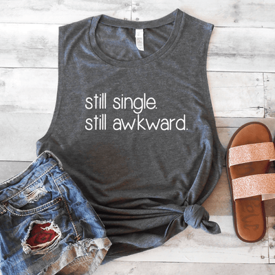 Still Single Still Awkward Muscle Tank