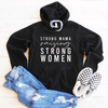 Strong Mama Raising Strong Women Fleece Lined Hoodie