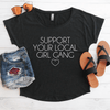 Support Your Local Girl Gang Flowy Shirt