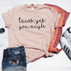 Tacos Yes You Maybe Shirt
