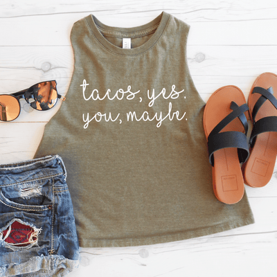 Tacos Yes, You Maybe Crop Top