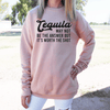 Tequila May Not Be The Answer But It's Worth The Shot Drop Shoulder Sweatshirt