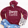 Tequila May Not Be The Answer But It's Worth The Shot Fleece Lined Hoodie