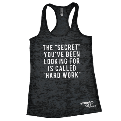 The Secret You've Been Looking For Is Called Hard Work Burnout Tank