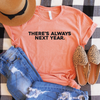 There's Always Next Year Shirt