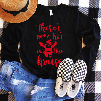 There's Some Ho's In This House Long Sleeve