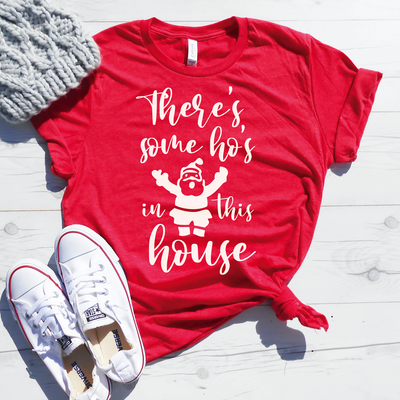 There's Some Ho's In This House Shirt