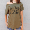 Thick Thighs Thin Patience Flowy Shirt