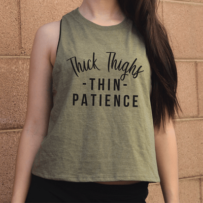 Thick Thighs Thin Patience Crop Top