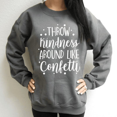 Throw Kindness Around Like Confetti Sweatshirt