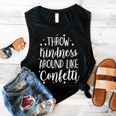 Throw Kindness Around Like Confetti Muscle Tank