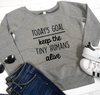 Today's Goal Keep the Tiny Humans Alive® Wide Neck Sweater