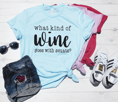 What Kind Of Wine Goes With Squats Shirt