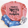 Whatever Spices Your Pumpkin Drop Shoulder Sweatshirt