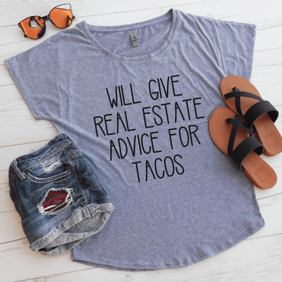 Will Give Real Estate Advice For Tacos Flowy Shirt