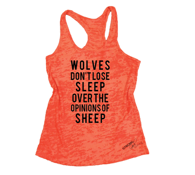 Wolves Don't Lose Sleep over the Opinions of Sheep Burnout Tank