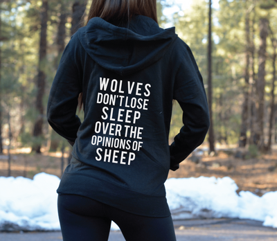 Wolves Don't Lose Sleep Over the Opinions of Sheep Hoodie Zip-Up Hoodie
