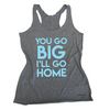 You Go Big I'll Go Home Eco Tank