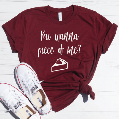 You Wanna Piece Of Me Shirt