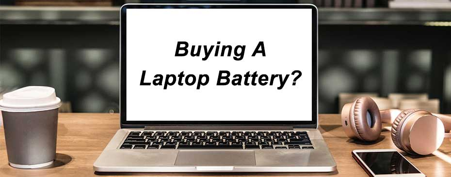 What should I pay attention on when buying laptop battery?