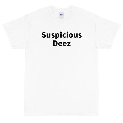 Short Sleeve T-Shirt Suspicious Deez printed on the front and back