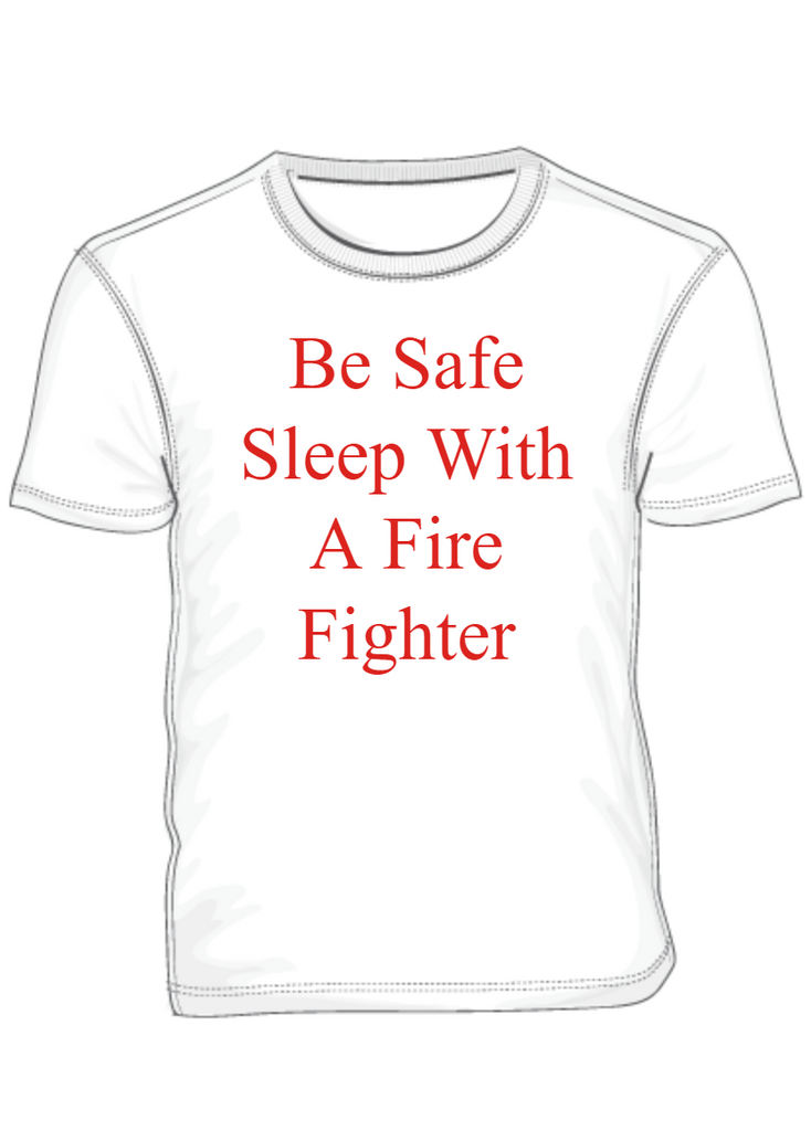 Be Safe Sleep With A Fire Fighter