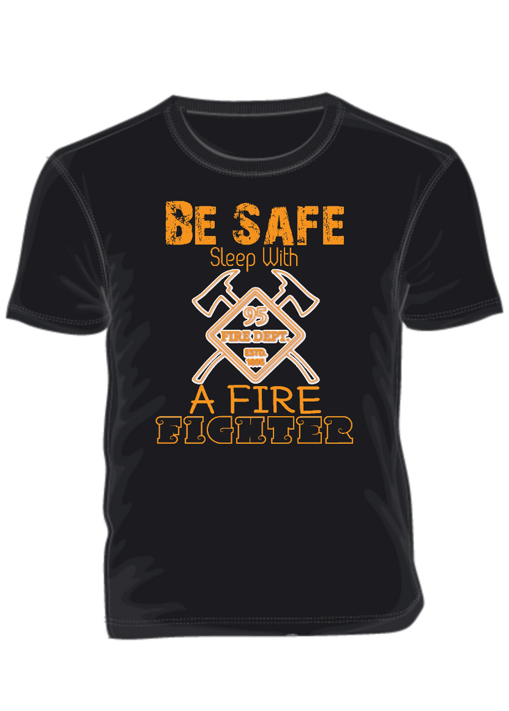 Be Safe Sleep With A Firefighter