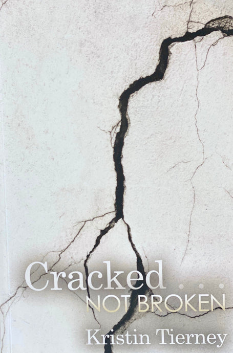 Cracked... Not Broken by Kristin Tierney - Sublime Clothing Boutique