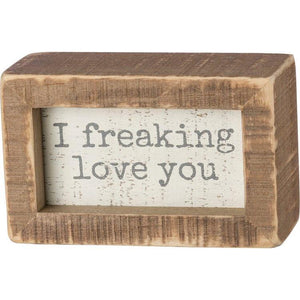 Freaking Love You Box Sign - Sublime Clothing Boutique