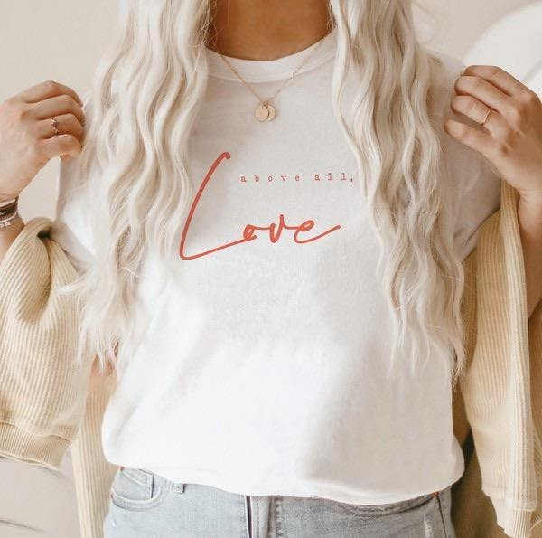 Above All Love Tee