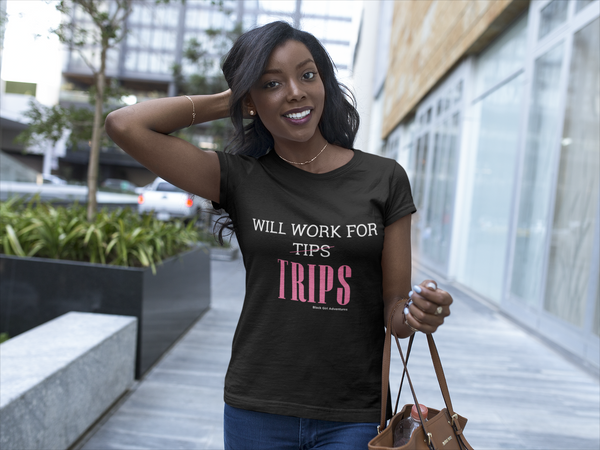 'Work For Trips'   T-Shirt