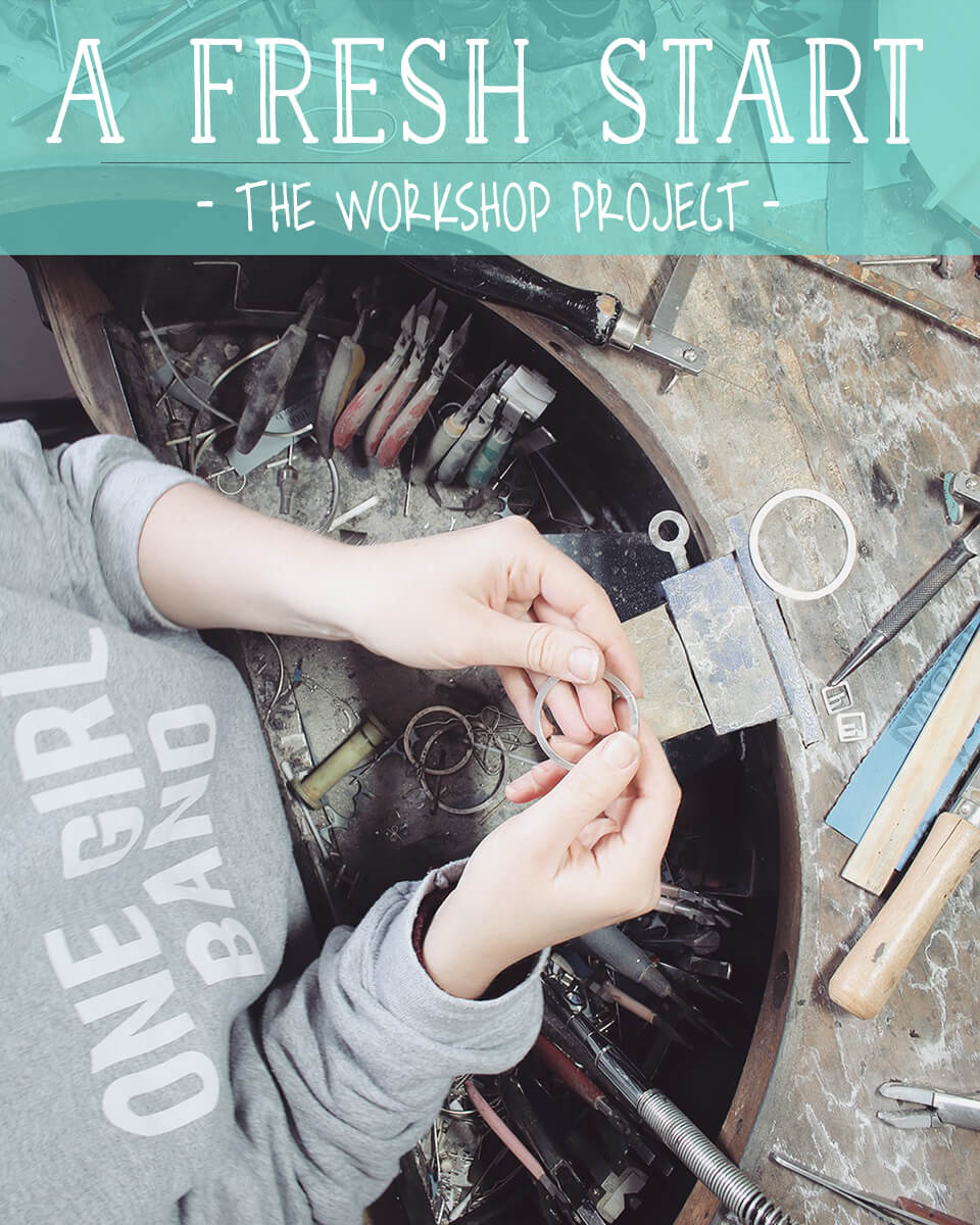 A FRESH START. The workshop project...