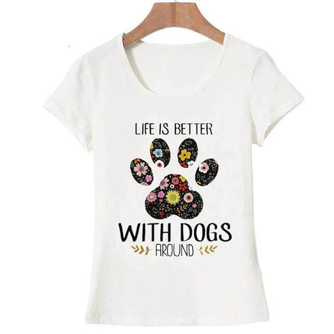 "T-Shirt Chien <br> ""Life Is Better With A Dog"""