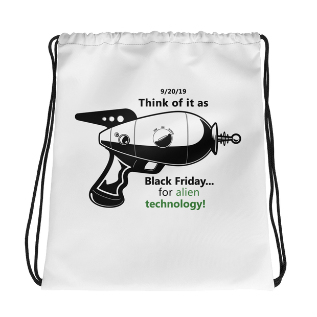 "Alien Ware Drawstring Bag - ""Shop on Alien Black Friday"""