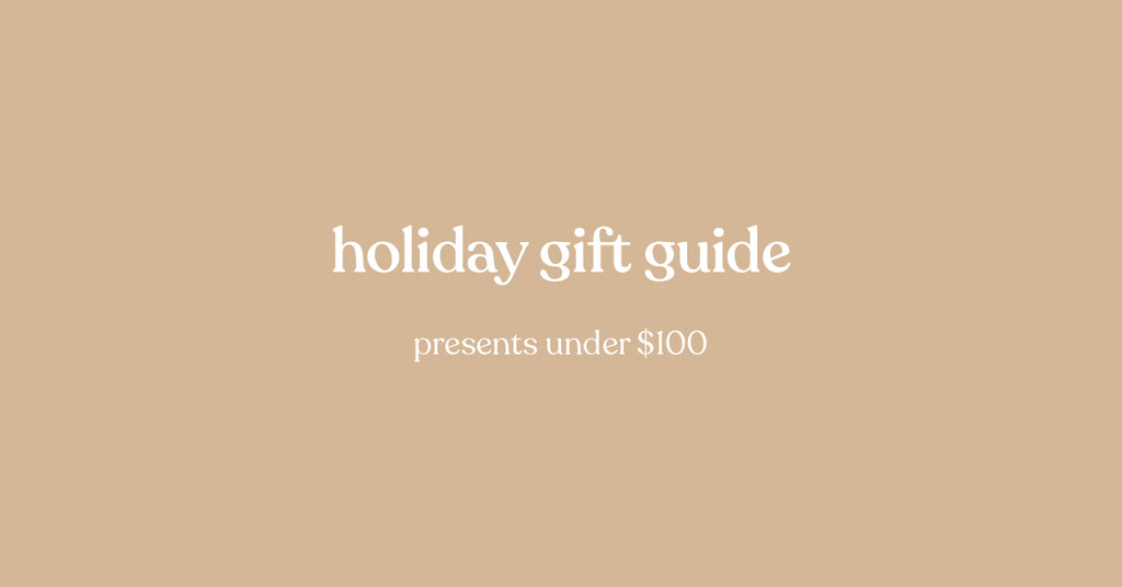 HOLIDAY GIFT GUIDE 2019 | PRESENTS UNDER $100