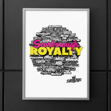 Load image into Gallery viewer, Scarborough Royalty Posters