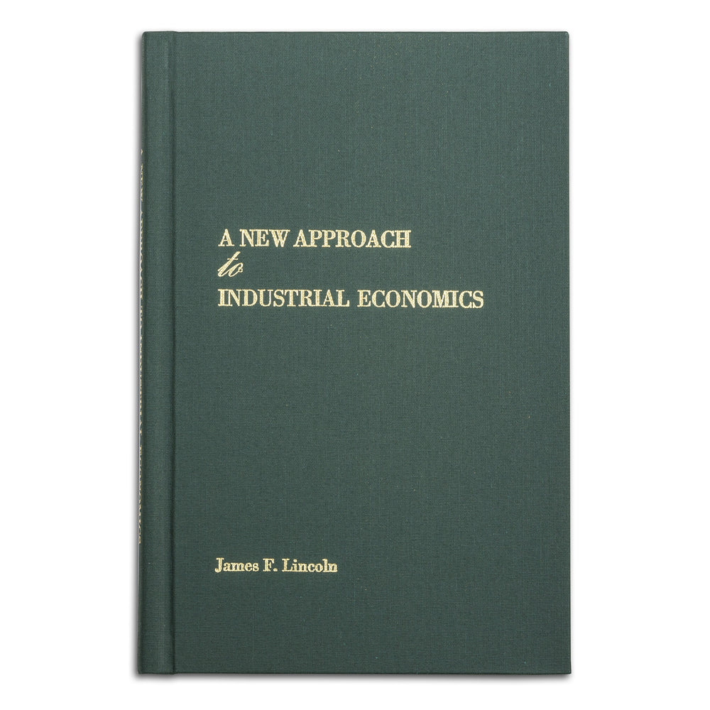 A New Approach to Industrial Economics by James F. Lincoln