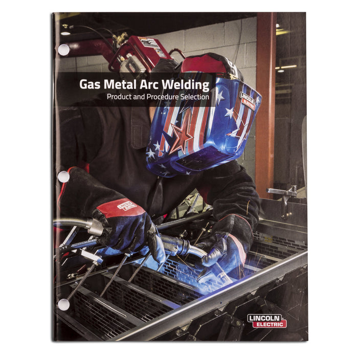 Gas Metal Arc Welding Guide, Product and Procedure Selection