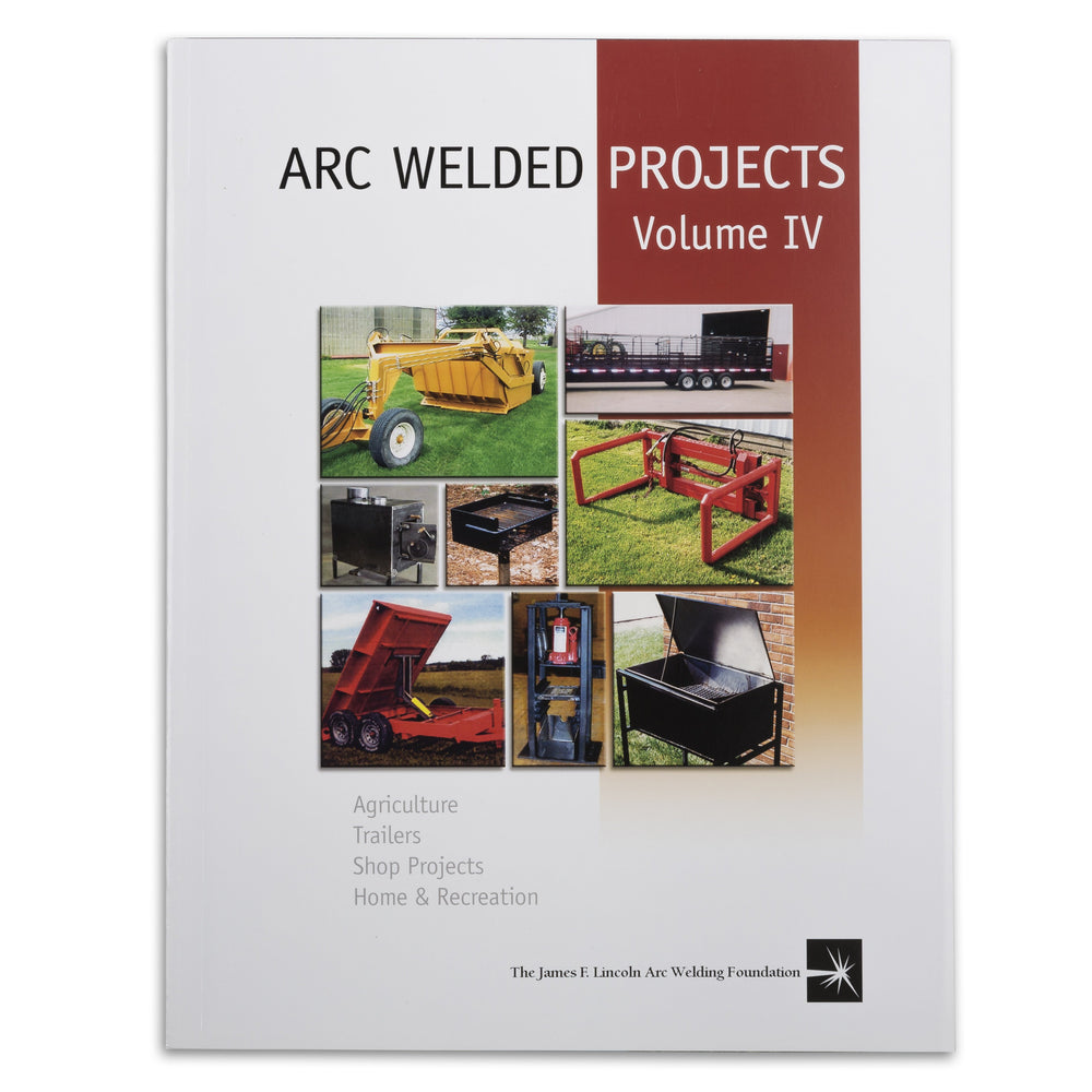 Arc Welded Projects, Volume IV