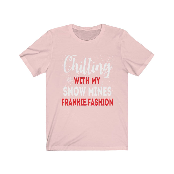 """Chilling WITH MYSNOW MINES"" FRANKIE.FASHION - Unisex Jersey Awesome Quality Tee"