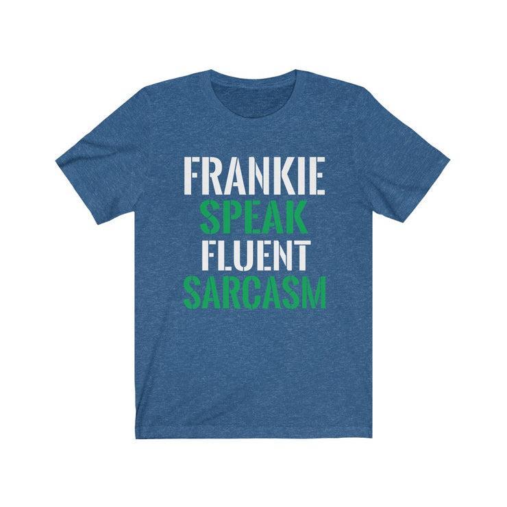 Unisex Jersey Short Sleeve Tee - Frankie Speak Fluent Sarcasm