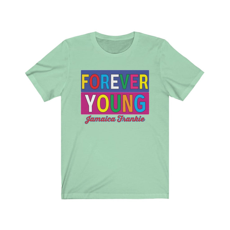 Unisex Jersey Short Sleeve Tee -  Forever Young JamaicaFrankie