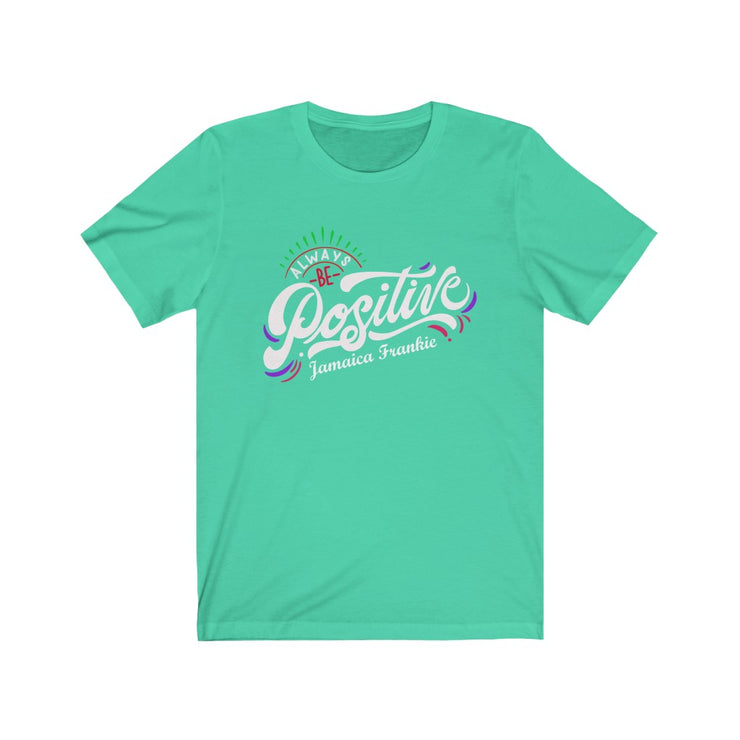 """ALWAYS BE POSITIVE JAMAICAFRANKIE '' - Unisex Ultra Cotton Tee"