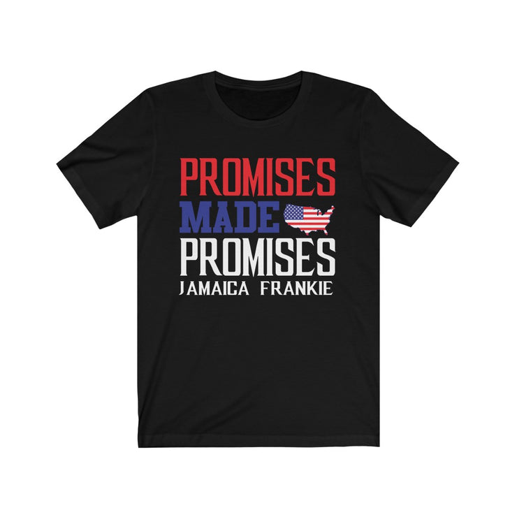 """PROMISES MADE PROMISES JAMAICAFRANKIE '' - Unisex Ultra Cotton Tee"